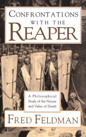 Confrontations with the Reaper A Philosophical Study of the Nature and Value of Death  1992 edition cover