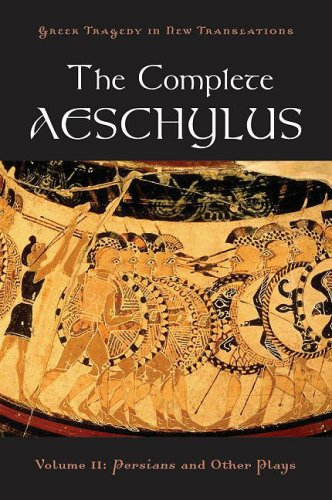 Complete Aeschylus Persians and Other Plays  2009 edition cover