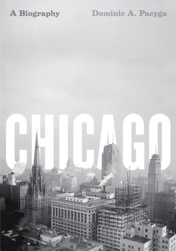 Chicago A Biography N/A edition cover