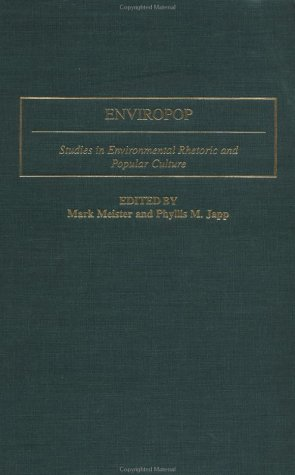 Enviropop Studies in Environmental Rhetoric and Popular Culture  2002 9780275969288 Front Cover