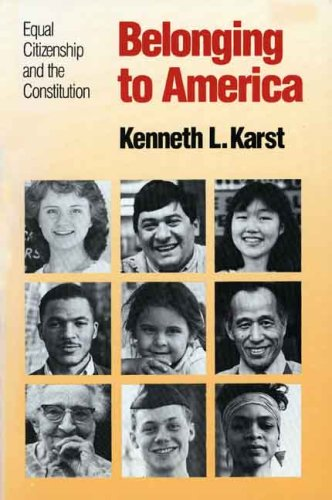 Belonging to America Equal Citizenship and the Constitution Reprint  edition cover