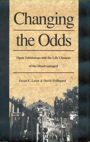 Changing the Odds Open Admissions and the Life Chances of the Disadvantaged  1996 edition cover