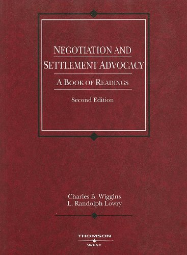 Negotiation and Settlement Advocacy  2nd 2005 (Revised) edition cover