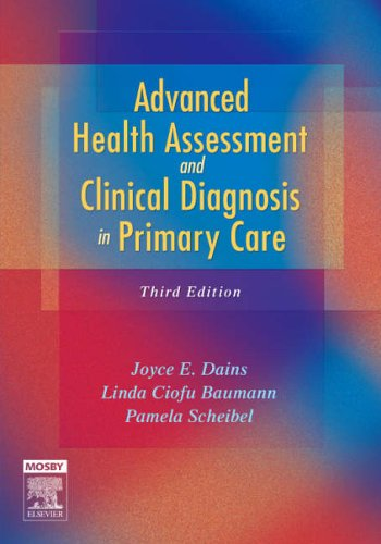 Advanced Health Assessment and Clinical Diagnosis in Primary Care  3rd 2007 (Revised) 9780323044288 Front Cover