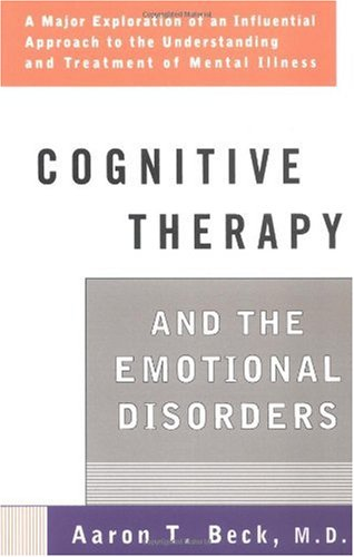 Cognitive Therapy and the Emotional Disorders   1976 (Reprint) edition cover