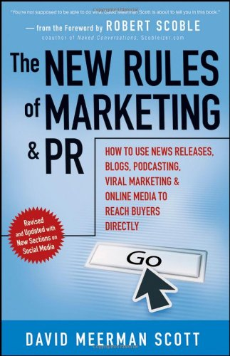 New Rules of Marketing and PR How to Use News Releases, Blogs, Podcasting, Viral Marketing and Online Media to Reach Buyers Directly  2007 edition cover