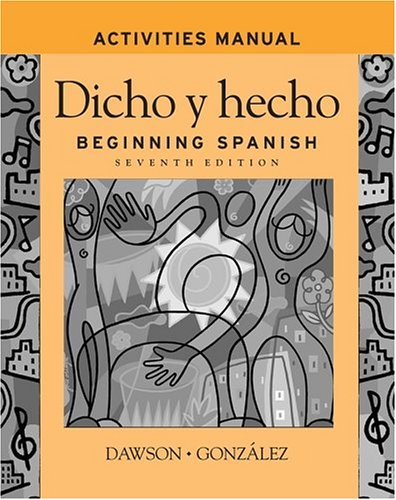 Dicho y hecho, Activities Manual Beginning Spanish 7th 2004 (Revised) edition cover