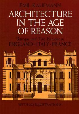 Architecture in the Age of Reason Baroque and Post-Baroque in England, Italy and France Reprint edition cover