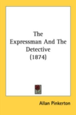 Expressman and the Detective  N/A 9780548663288 Front Cover