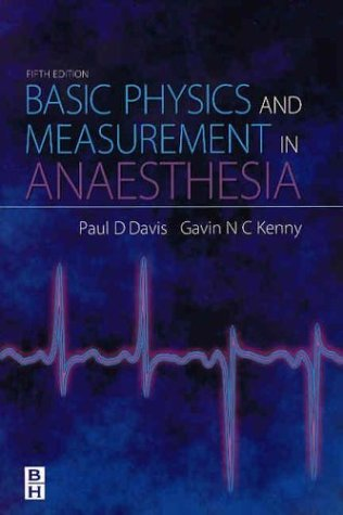 Basic Physics and Measurement in Anaesthesia  5th 2003 (Revised) edition cover