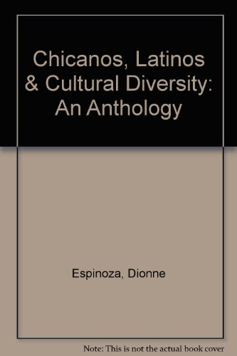 Chicanos, Latinos, and Cultural Diversity An Anthology  2004 (Revised) 9780757511288 Front Cover
