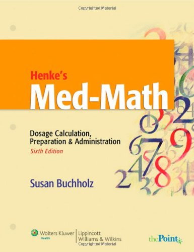 Henke's Med-Math Dosage Calculation, Preparation and Administration 6th 2009 edition cover