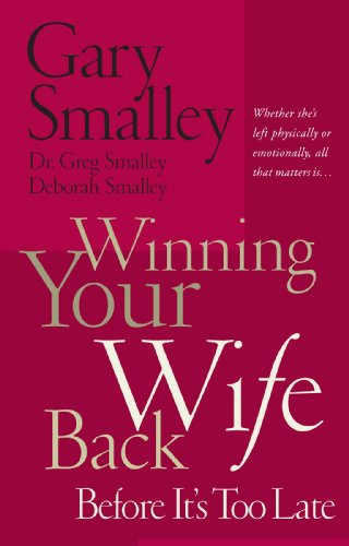 Winning Your Wife Back Before It's Too Late   2004 9780785260288 Front Cover