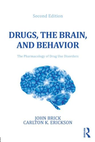 Drugs, the Brain, and Behavior The Pharmacology of Drug Use Disorders 2nd 2013 (Revised) edition cover