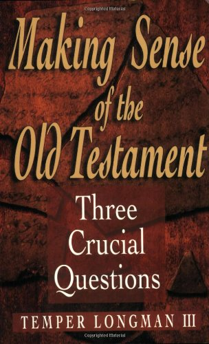Making Sense of the Old Testament Three Crucial Questions N/A edition cover