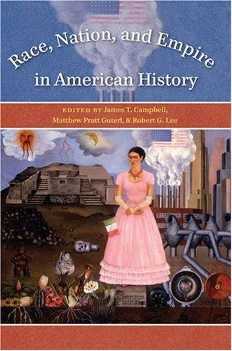Race, Nation, and Empire in American History   2007 edition cover