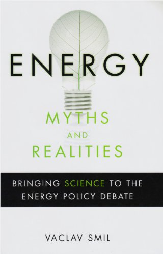 Energy Myths and Realities Bringing Science to the Energy Policy Debate  2010 edition cover