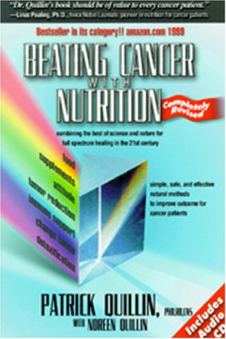 Beating Cancer with Nutrition Combining the Best of Science and Nature for Full Spectrum Healing in the 21st Century  2001 edition cover