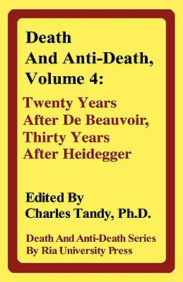 Death and Anti-Death Twenty Years after de Beauvoir, Thirty Years after Heidegger  2006 edition cover