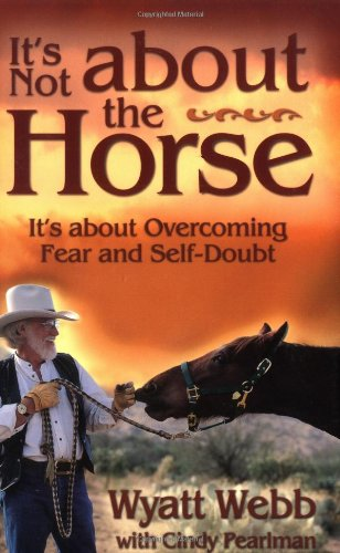 It's Not about the Horse It's about Overcoming Fear and Self-Doubt  2003 edition cover
