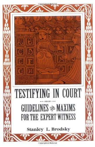 Testifying in Court Guidelines and Maxims for the Expert Witness 4th (Reprint) 9781557981288 Front Cover