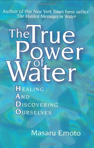 True Power of Water Healing and Discovering Ourselves  2005 edition cover