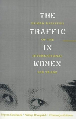 Traffic in Women : Human Realities of the International Sex Trade 1st 1997 9781856495288 Front Cover
