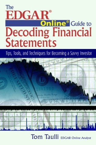 EDGAR Online Guide for Decoding Financial Statements Tips, Tools, and Techniques for Becoming a Savvy Investor  2004 edition cover