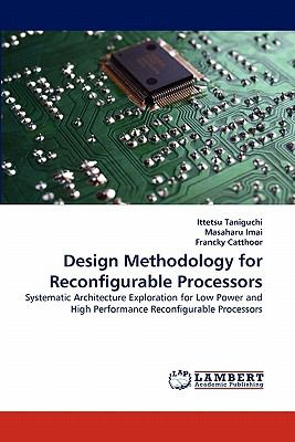 Design Methodology for Reconfigurable Processors N/A 9783838389288 Front Cover