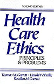 Health Care Ethics Principles and Problems 2nd 1993 edition cover