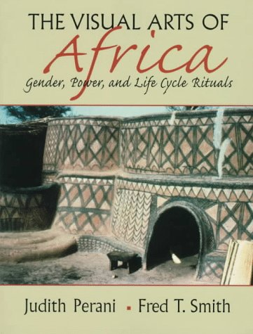 Visual Arts of Africa Gender, Power, and Life Cycle Rituals 1st 1998 edition cover
