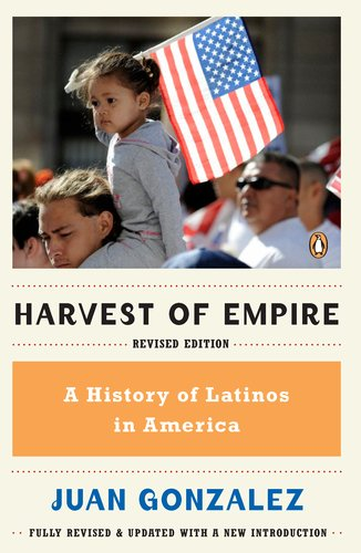 Harvest of Empire A History of Latinos in America  2011 (Revised) 9780143119289 Front Cover