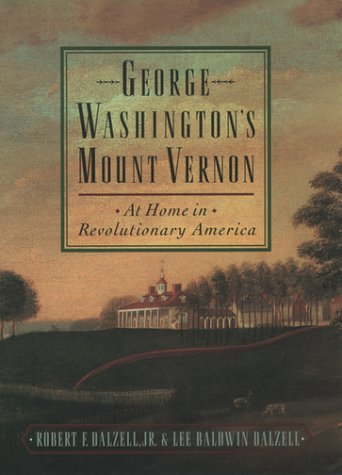 George Washington's Mount Vernon At Home in Revolutionary America N/A 9780195136289 Front Cover