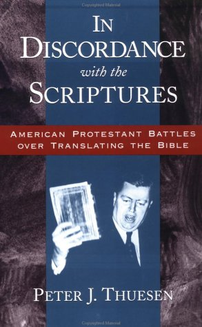 In Discordance with the Scriptures American Protestant Battles over Translating the Bible  2002 9780195152289 Front Cover