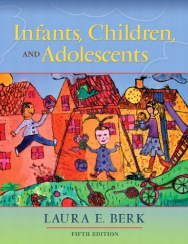 Infants, Children, and Adolescents  5th 2005 (Revised) 9780205419289 Front Cover