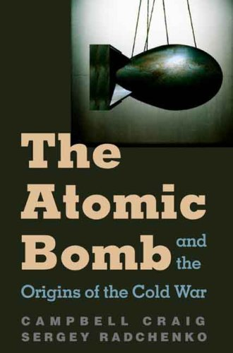 Atomic Bomb and the Origins of the Cold War   2008 9780300110289 Front Cover