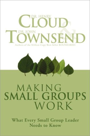 Making Small Groups Work What Every Small Group Leader Needs to Know  2003 edition cover