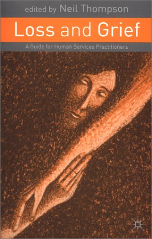 Loss and Grief A Guide for Human Services Practitioners  2002 (Revised) edition cover