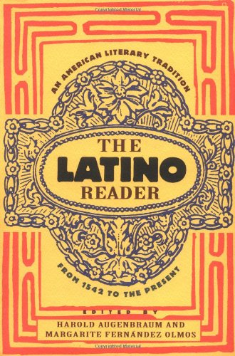 Latino Reader An American Literary Tradition from 1542 to the Present  1996 edition cover