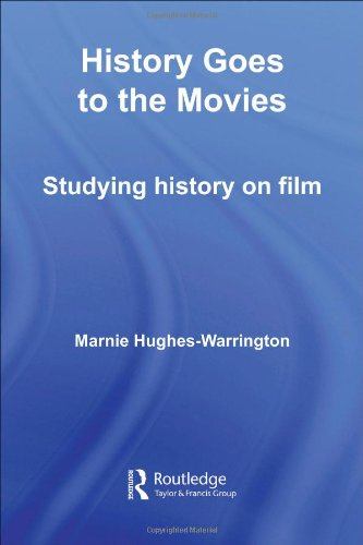 History Goes to the Movies Studying History on Film  2006 edition cover