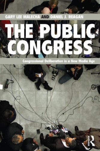 Public Congress Congressional Deliberation in a New Media Age  2012 edition cover