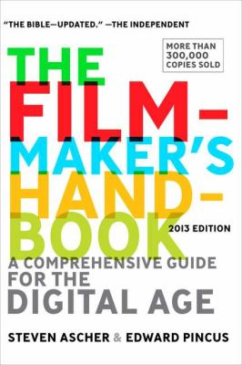 Filmmaker's Handbook 2013 A Comprehensive Guide for the Digital Age  2013 9780452297289 Front Cover