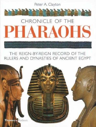 Chronicle of the Pharaohs The Reign-by-Reign Record of the Rulers and Dynasties of Ancient Egypt  2006 edition cover