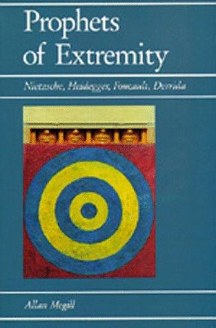Prophets of Extremity Nietzsche, Heidegger, Foucault, Derrida  1987 edition cover