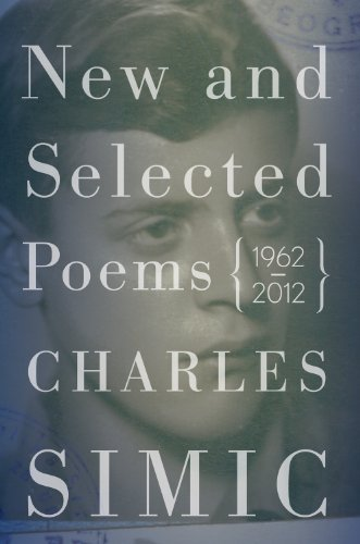 Charles Simic New and Selected Poems, 1962-2012  2013 edition cover