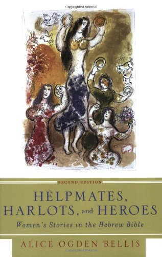 Helpmates, Harlots, and Heroes Women's Stories in the Hebrew Bible 2nd 2007 edition cover