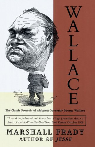 Wallace The Classic Portrait of Alabama Governor George Wallace N/A 9780679771289 Front Cover