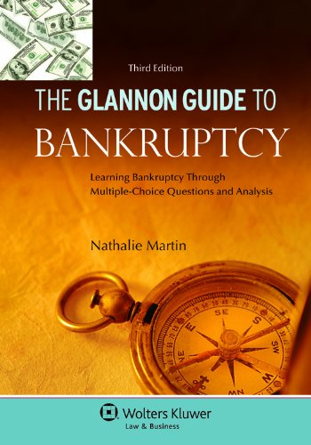 Glannon Guide to Bankruptcy Learning Bankruptcy Through Multiple-Choice Questions and Analysis 3rd 2011 (Student Manual, Study Guide, etc.) edition cover