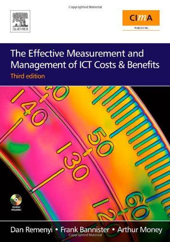 Effective Measurement and Management of ICT Costs and Benefits  3rd 2007 9780750683289 Front Cover