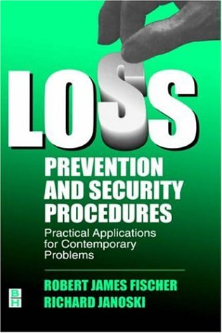 Loss Prevention and Security Procedures Practical Applications for Contemporary Problems  1999 9780750696289 Front Cover